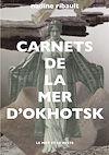 Télécharger le livre :  Carnets de la mer d'Okhotsk
