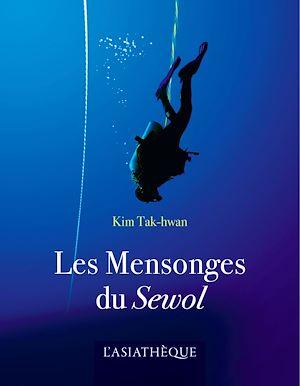 Téléchargez le livre :  Les Mensonges du Sewol