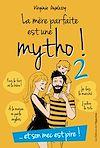 Télécharger le livre :  La mère parfaite est une mytho ! tome 2 Et son mec est pire !