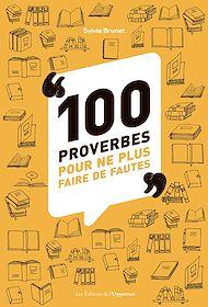 Téléchargez le livre :  100 proverbes pour ne plus faire de fautes