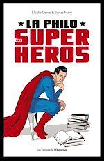 Téléchargez le livre :  La philo des super-héros