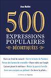Télécharger le livre :  500 expressions populaires décortiquées