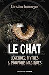 Télécharger le livre :  Le chat - Légendes, mythes & pouvoirs magiques