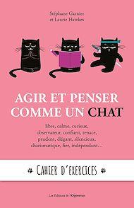 Téléchargez le livre :  Agir et penser comme un chat : cahier d'exercices