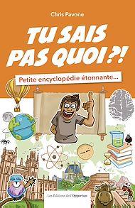Téléchargez le livre :  Tu sais pas quoi ?!