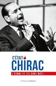 Téléchargez le livre :  C'était Chirac - L'homme et ses bons mots