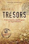 Télécharger le livre :  Trésors - Historiques, mythiques et légendaires