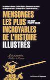 Télécharger le livre :  Mensonges les plus incroyables de l'histoire - Illustrés