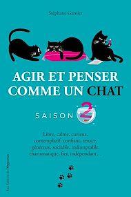 Téléchargez le livre :  Agir et penser comme un chat - Saison 2