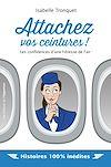 Télécharger le livre :  Attachez vos ceintures ! Les confidences d'une hôtesse de l'air