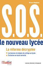 Téléchargez le livre :  S.O.S. Le nouveau lycée - La réforme décryptée