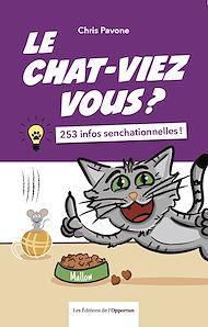 Téléchargez le livre :  Le chat-viez vous ? 253 infos senchationnelles !