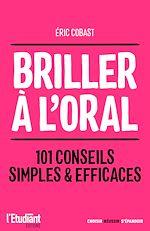Download this eBook Briller à l'oral - 101 conseils simples & efficaces