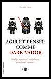 Télécharger le livre :  Agir et penser comme Dark Vador