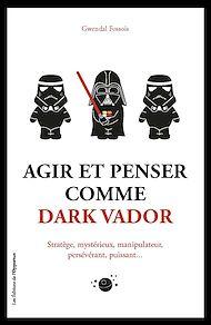 Téléchargez le livre :  Agir et penser comme Dark Vador