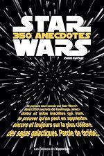 Download this eBook Star Wars - 350 anecdotes insolites