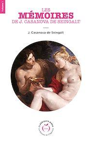 Téléchargez le livre :  Les Mémoires de J. Casanova de Seingalt - Volume 1