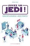 Télécharger le livre :  Soyez un Jedi ! - Survivre au bureau mode d'emploi