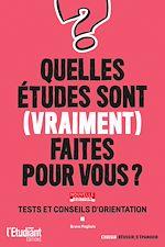 Téléchargez le livre :  Quelles études sont (vraiment) faites pour vous ?