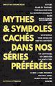 Télécharger le livre : Mythes & symboles cachés dans nos séries préférées