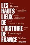 Télécharger le livre :  Les hauts lieux de l'Histoire de France