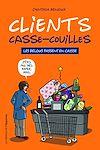 Télécharger le livre :  Clients casse-couilles - Les relous passent en caisse