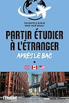 Télécharger le livre :  Partir étudier à l'étranger - Après le BAC
