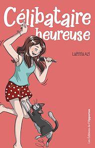 Téléchargez le livre :  Célibataire heureuse