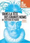 Télécharger le livre :  Dans la tête des grands noms de l'histoire de France - portraits psy sans concession !
