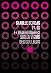 Télécharger le livre :  Faits extraordinaires sur la vision des couleurs