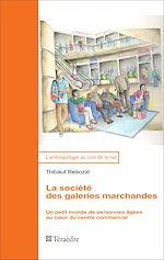 Téléchargez le livre :  La société des galeries marchandes