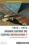 Télécharger le livre :  1914 - 1918 Grande guerre ou contre-révolution ?