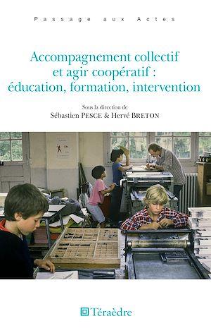 Téléchargez le livre :  Accompagnement collectif et agir coopératif : éducation, formation, intervention