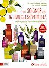 Télécharger le livre :  Tout soigner avec 16 huiles essentielles