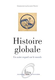 Téléchargez le livre :  Histoire globale. Un autre regard sur le monde (NE)