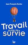 Télécharger le livre :  Travail, guide de survie