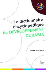 Download this eBook Le dictionnaire encyclopédique du développement durable