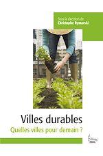 Téléchargez le livre :  Villes durables - Quelles villes pour demain ?