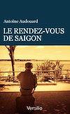 Télécharger le livre :  Le rendez-vous de Saïgon