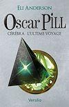 Télécharger le livre :  Oscar Pill, Tome 5 : Cerebra - L'ultime voyage