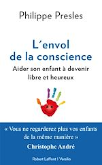 Download this eBook L'envol de la conscience: aider son enfant à devenir libre et heureux