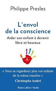Téléchargez le livre :  L'envol de la conscience: aider son enfant à devenir libre et heureux