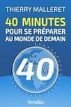Télécharger le livre :  40 minutes pour se préparer au monde de demain