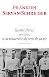 Télécharger le livre :  Quatre frères, un ami, et la recherche du sens de la vie