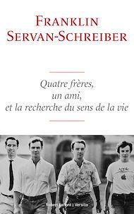 Téléchargez le livre :  Quatre frères, un ami, et la recherche du sens de la vie