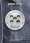 Télécharger le livre :  J'aurais voulu être un Beatles
