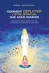 Télécharger le livre :  Comment déployer l'être spirituel que nous sommes