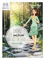 Download this eBook Libérez le médium qui est en vous !