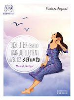 Download this eBook Discuter (enfin) tranquilement avec les défunts