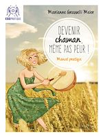 Download this eBook Devenir chaman, même pas peur !